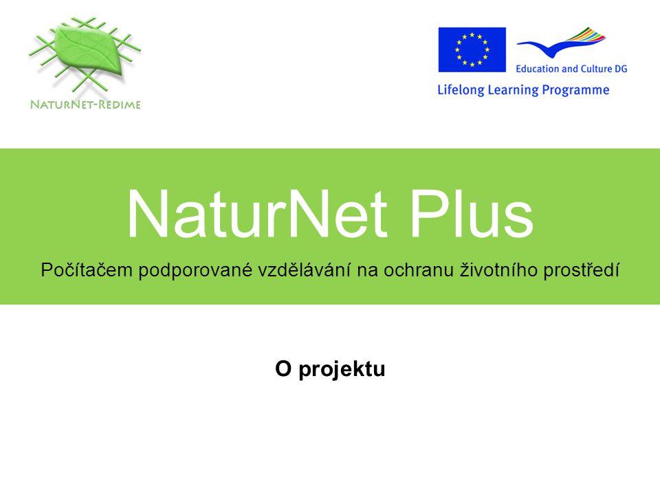 NaturNet Plus Počítačem podporované vzdělávání na ochranu životního prostředí O projektu