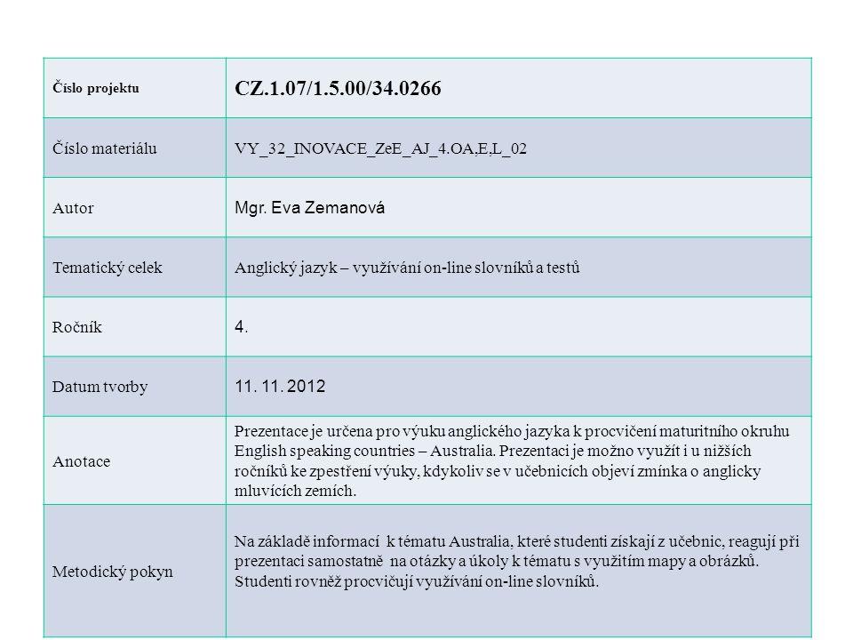 Číslo projektu CZ.1.07/1.5.00/34.0266 Číslo materiáluVY_32_INOVACE_ZeE_AJ_4.OA,E,L_02 Autor Mgr. Eva Zemanová Tematický celekAnglický jazyk – využíván