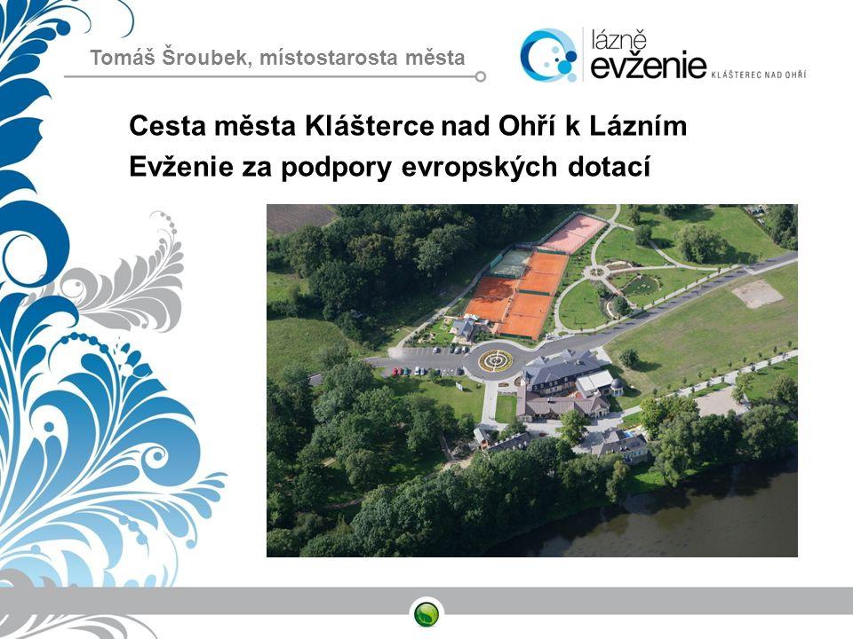 Cesta města Klášterce nad Ohří k Lázním Evženie za podpory evropských dotací Tomáš Šroubek, místostarosta města