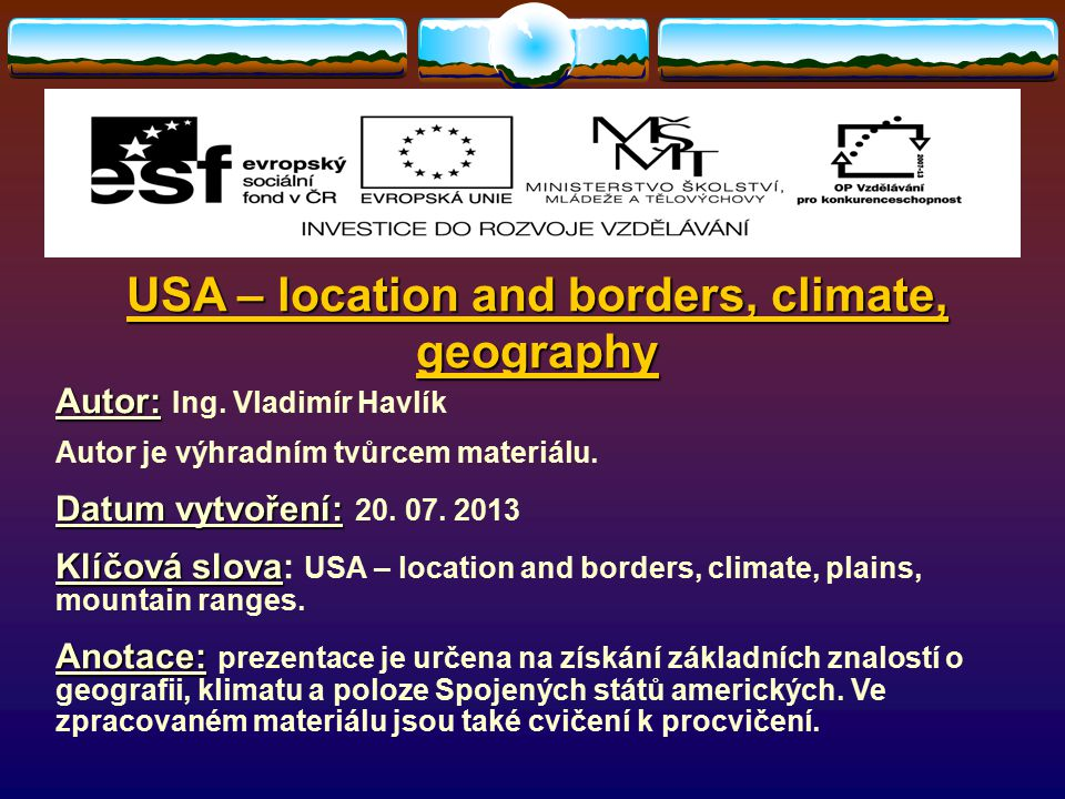 USA – location and borders, climate, geography CVIČENÍ You will not use all information there.