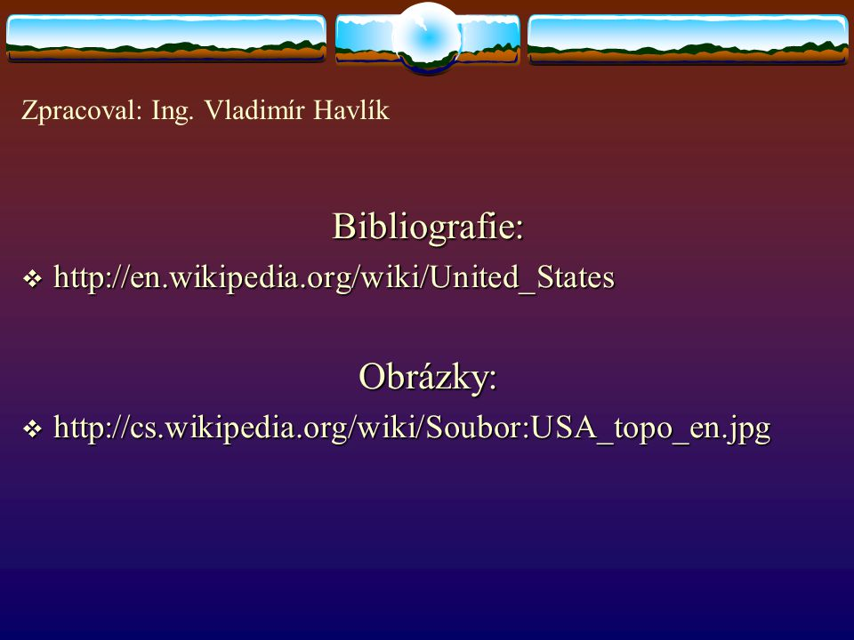 USA – location and borders, climate, geography CVIČENÍ You will not use all information there. Fill in the gaps with information from the ellipse belo