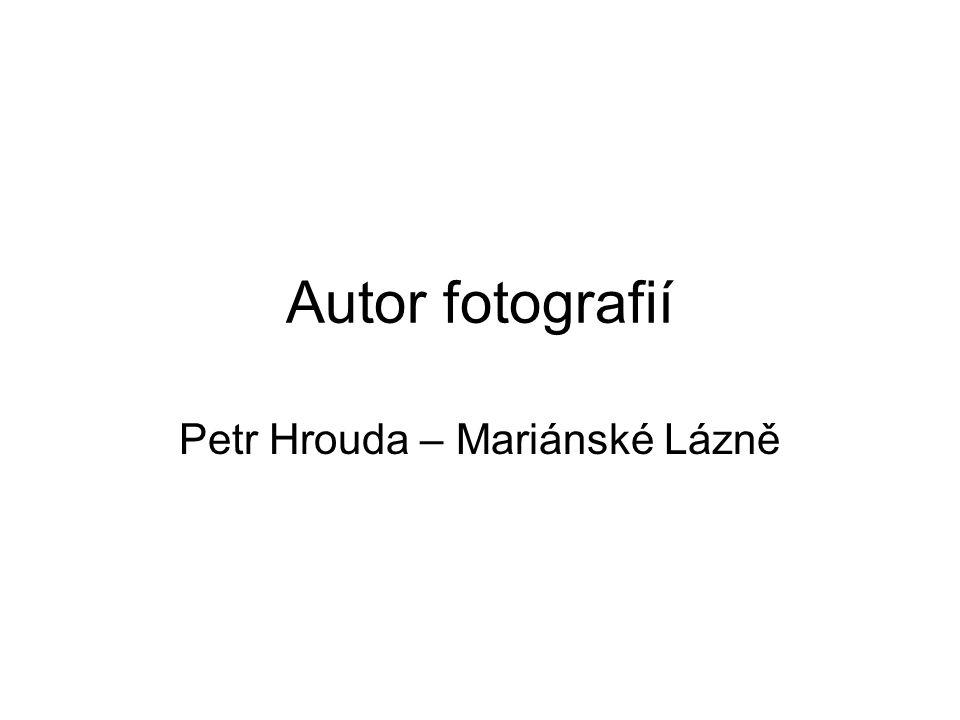 Autor fotografií Petr Hrouda – Mariánské Lázně