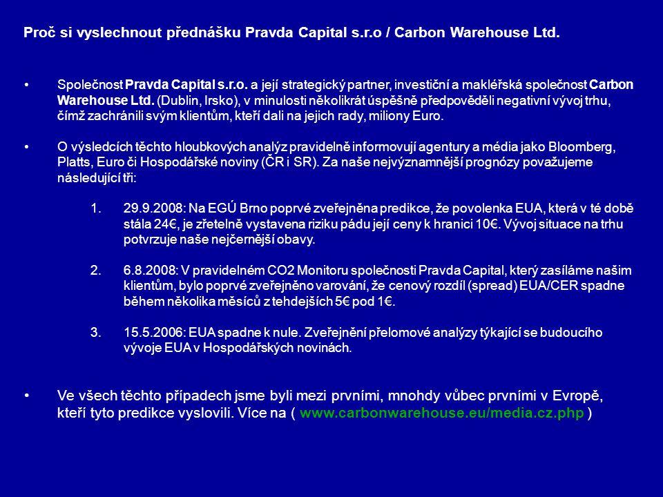 Proč si vyslechnout přednášku Pravda Capital s.r.o / Carbon Warehouse Ltd.