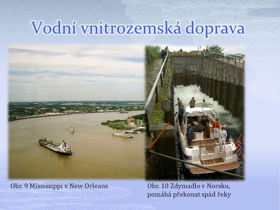 Obr. 9 Mississippi v New Orleans Obr. 10 Zdymadlo v Norsku, pomáhá překonat spád řeky