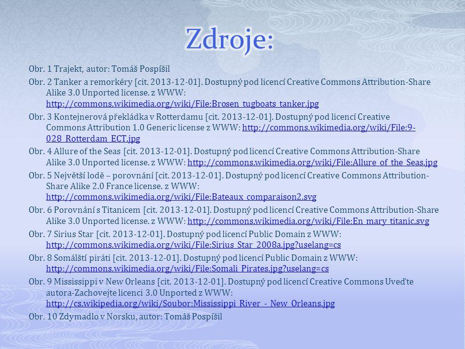 Obr. 1 Trajekt, autor: Tomáš Pospíšil Obr. 2 Tanker a remorkéry [cit. 2013-12-01]. Dostupný pod licencí Creative Commons Attribution-Share Alike 3.0 U