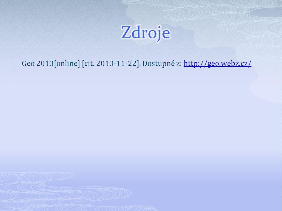 Geo 2013[online] [cit. 2013-11-22]. Dostupné z: http://geo.webz.cz/http://geo.webz.cz/