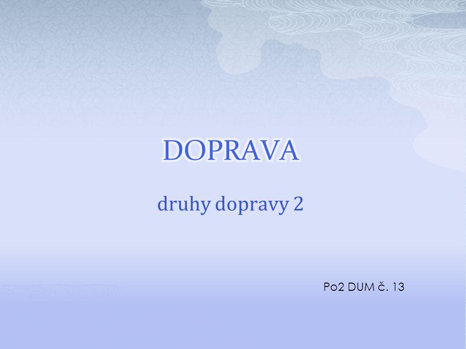 druhy dopravy 2 Po2 DUM č. 13
