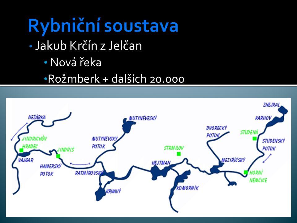 Jakub Krčín z Jelčan Nová řeka Rožmberk + dalších 20.000