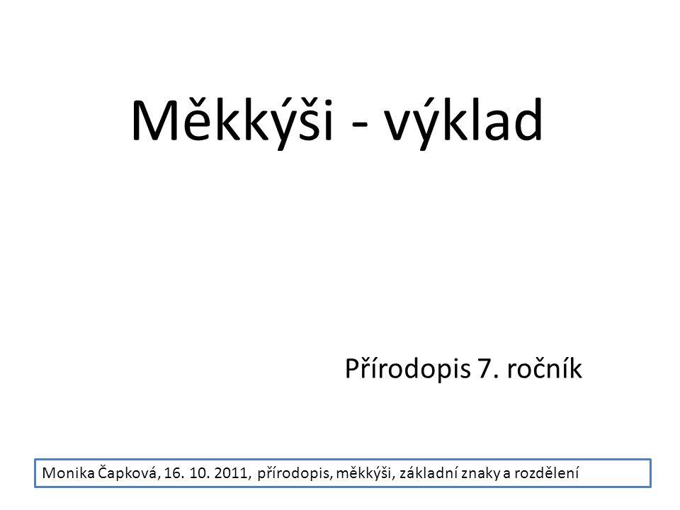 Měkkýši - výklad Přírodopis 7. ročník Monika Čapková, 16.