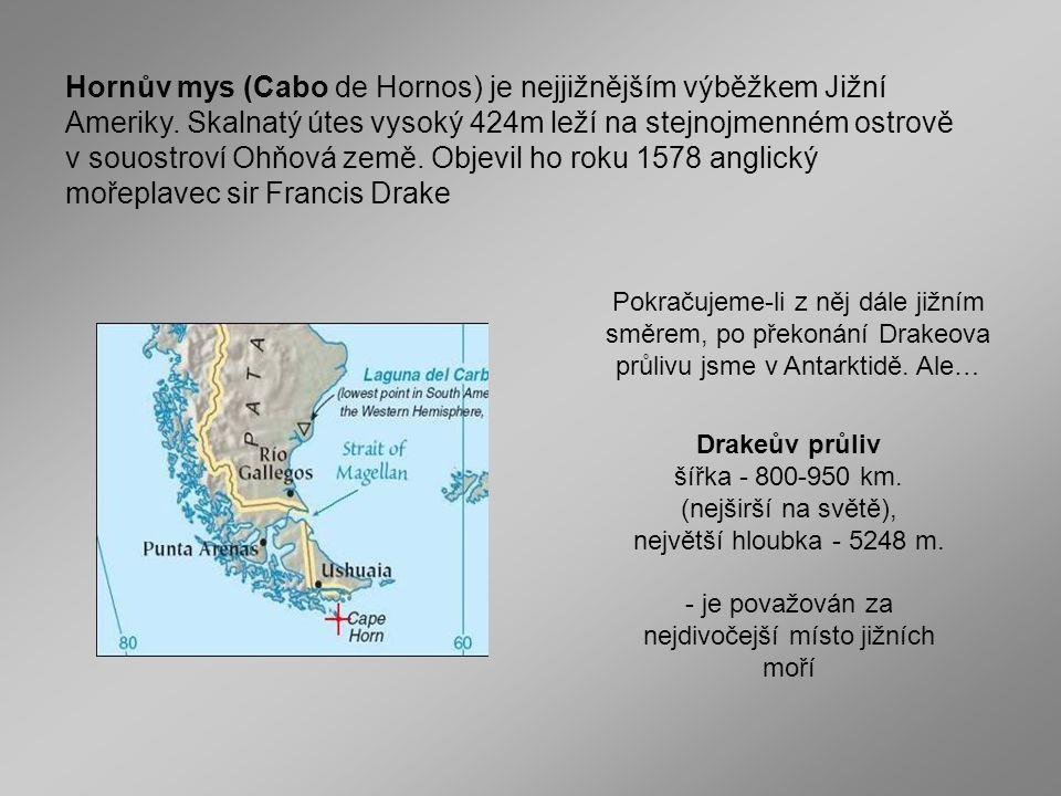 Význam mysu Horn pro námořní dopravu výrazně poklesl po otevření Panamského průplavu.