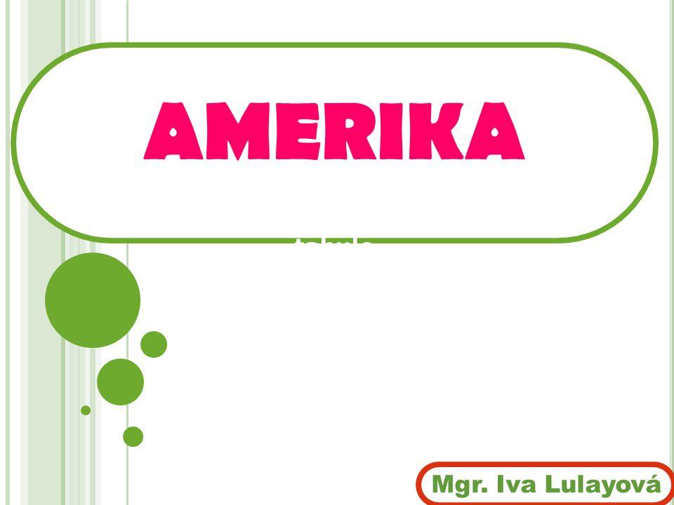 AMERIKA 10 min + vyhodnocení + diskuse text tabule Mgr. Iva Lulayová