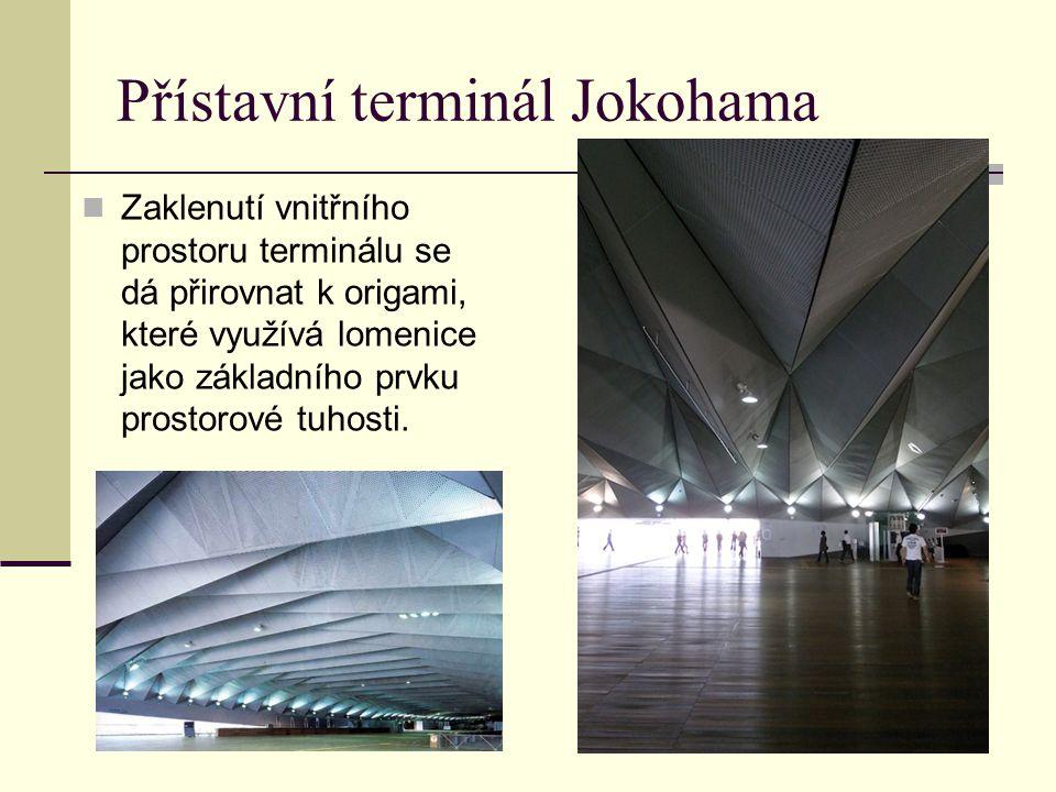 Přístavní terminál Jokohama Zaklenutí vnitřního prostoru terminálu se dá přirovnat k origami, které využívá lomenice jako základního prvku prostorové