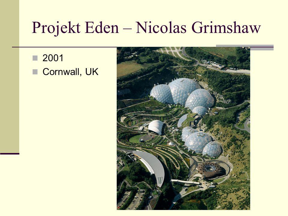 Projekt Eden – Nicolas Grimshaw 2001 Cornwall, UK