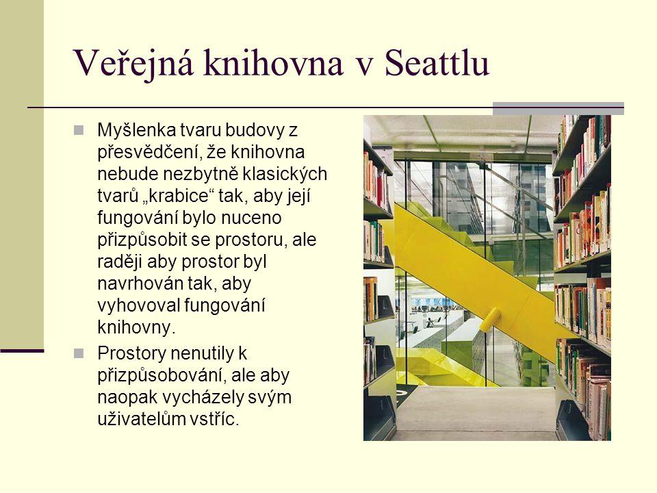 """Veřejná knihovna v Seattlu Myšlenka tvaru budovy z přesvědčení, že knihovna nebude nezbytně klasických tvarů """"krabice"""" tak, aby její fungování bylo nu"""
