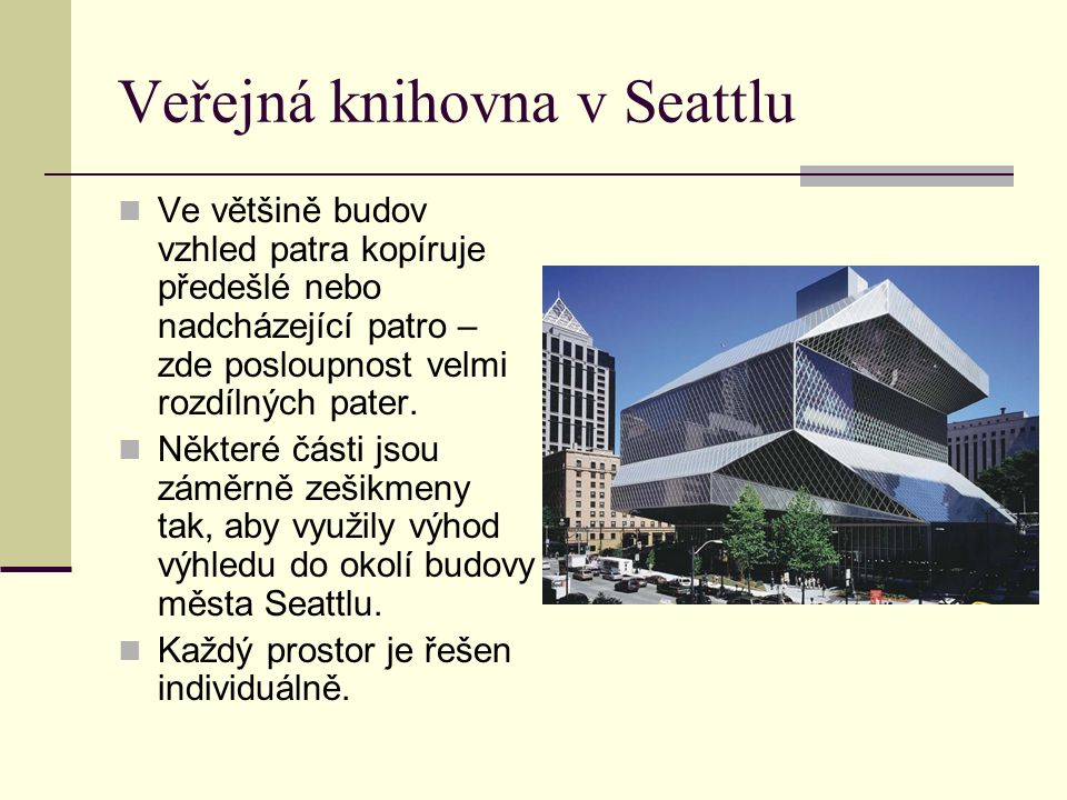 Veřejná knihovna v Seattlu Ve většině budov vzhled patra kopíruje předešlé nebo nadcházející patro – zde posloupnost velmi rozdílných pater. Některé č