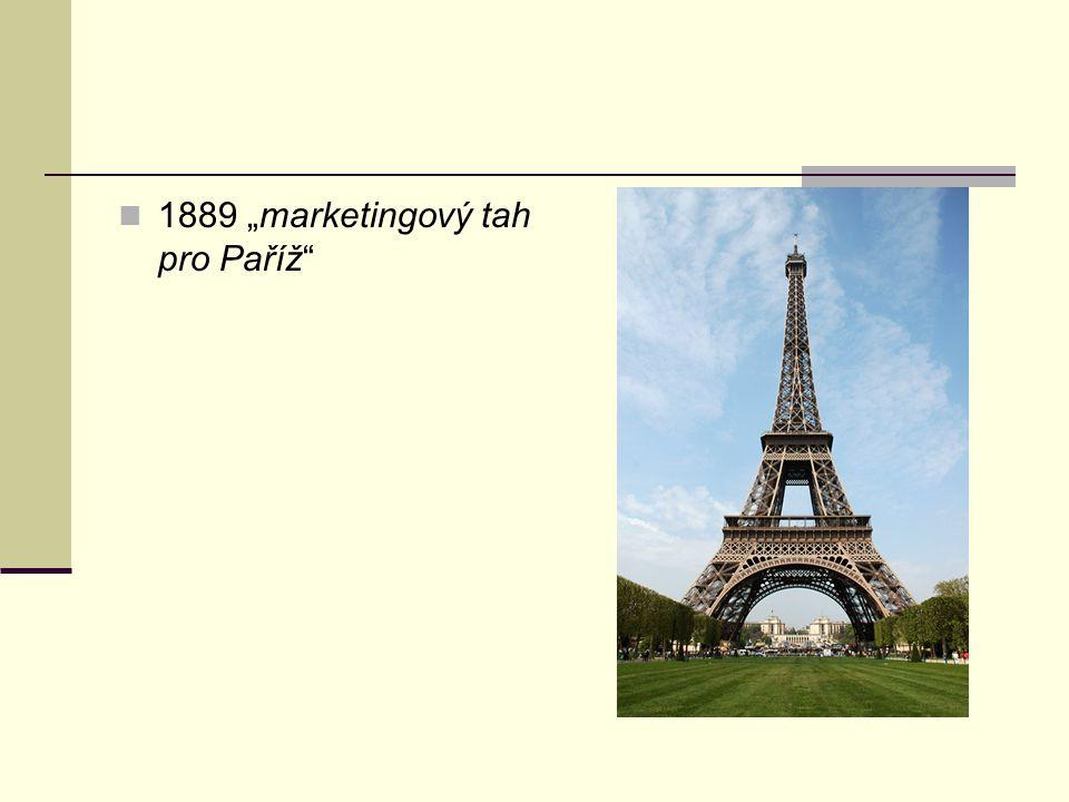 """1889 """"marketingový tah pro Paříž"""""""