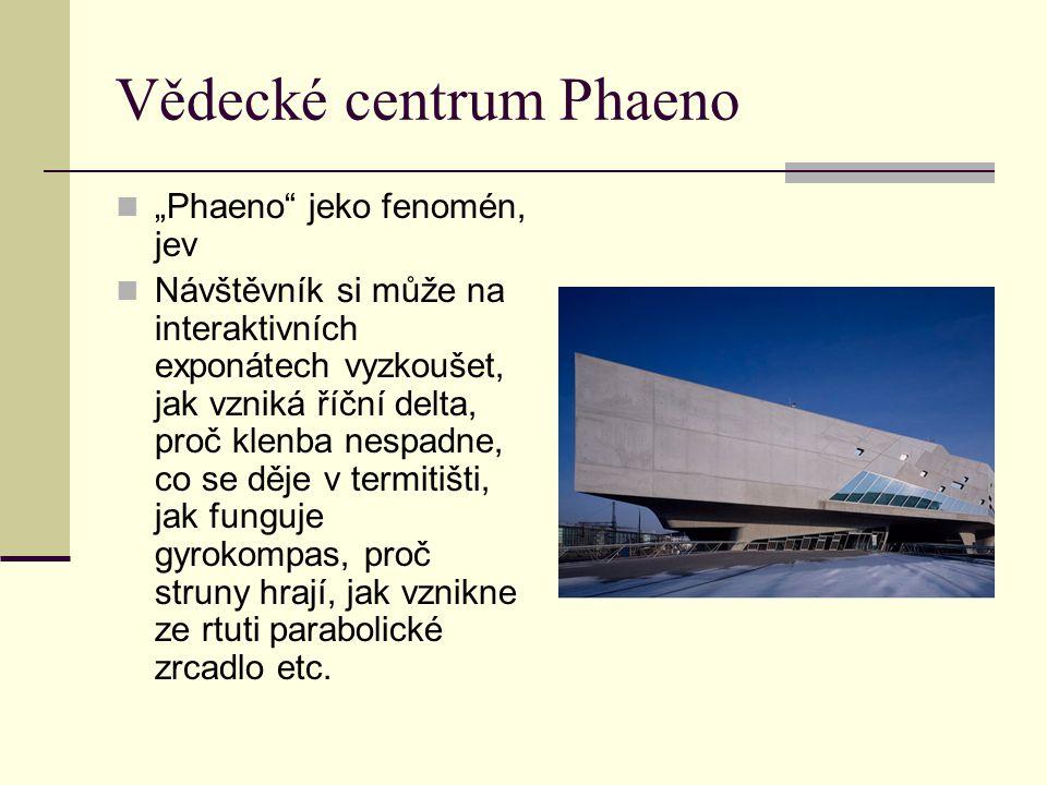 """Vědecké centrum Phaeno """"Phaeno"""" jeko fenomén, jev Návštěvník si může na interaktivních exponátech vyzkoušet, jak vzniká říční delta, proč klenba nespa"""