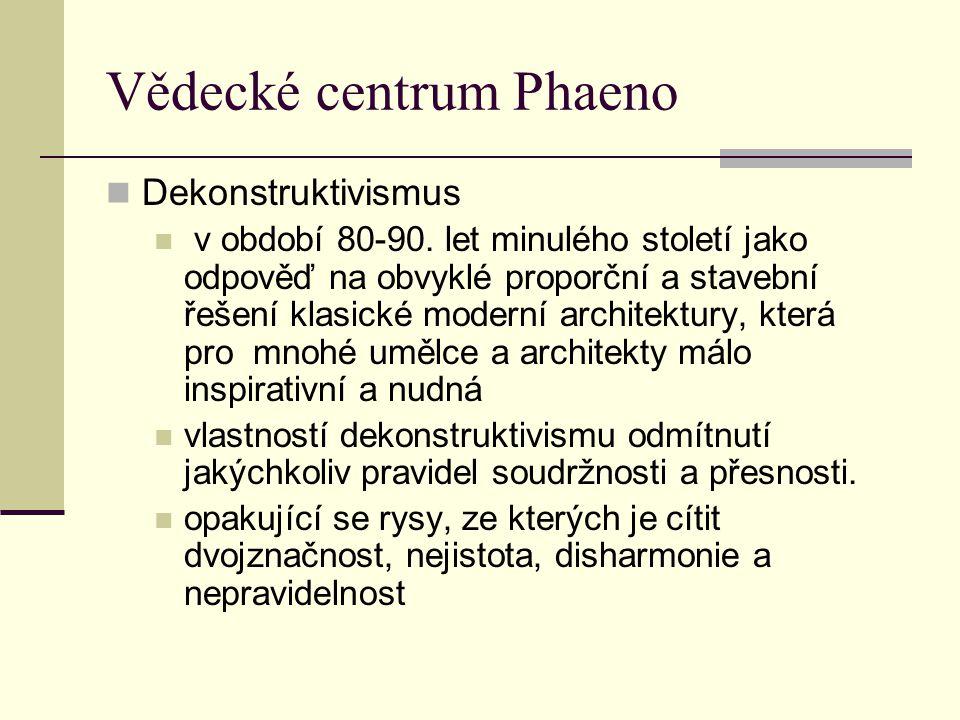Vědecké centrum Phaeno Dekonstruktivismus v období 80-90. let minulého století jako odpověď na obvyklé proporční a stavební řešení klasické moderní ar