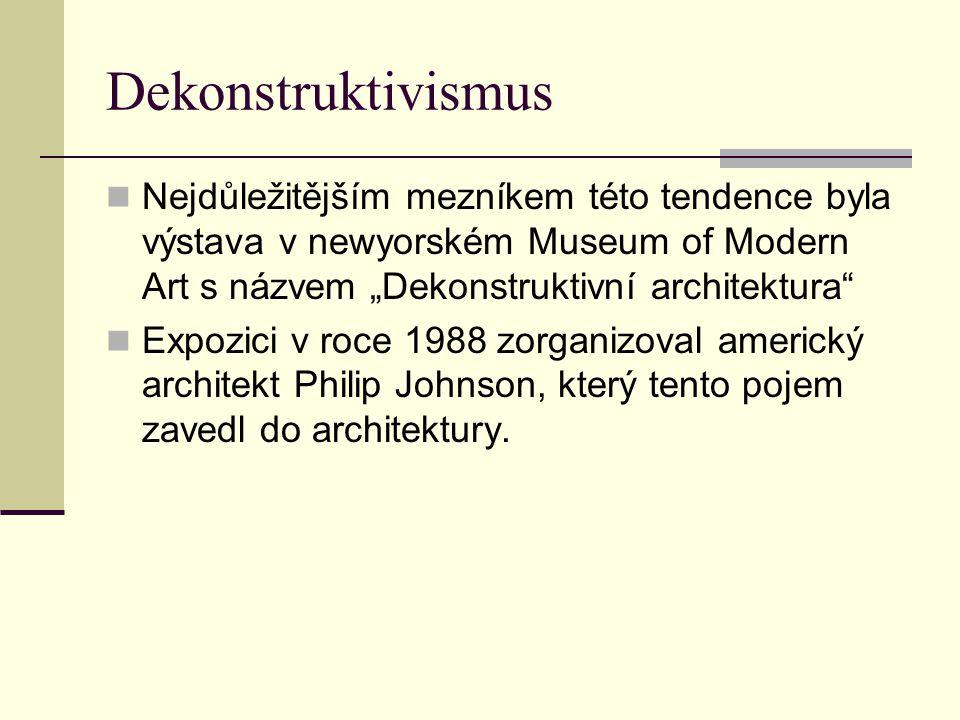 """Dekonstruktivismus Nejdůležitějším mezníkem této tendence byla výstava v newyorském Museum of Modern Art s názvem """"Dekonstruktivní architektura"""" Expoz"""