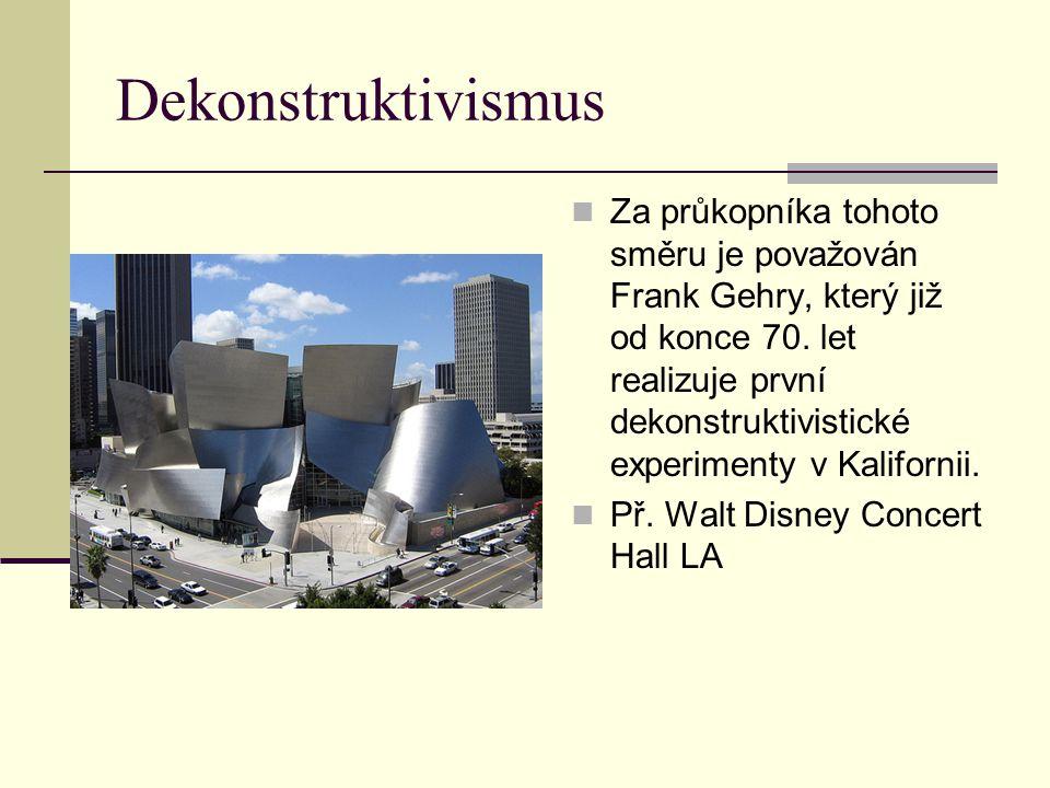 Dekonstruktivismus Za průkopníka tohoto směru je považován Frank Gehry, který již od konce 70. let realizuje první dekonstruktivistické experimenty v