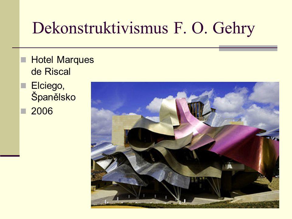 Dekonstruktivismus F. O. Gehry Hotel Marques de Riscal Elciego, Španělsko 2006