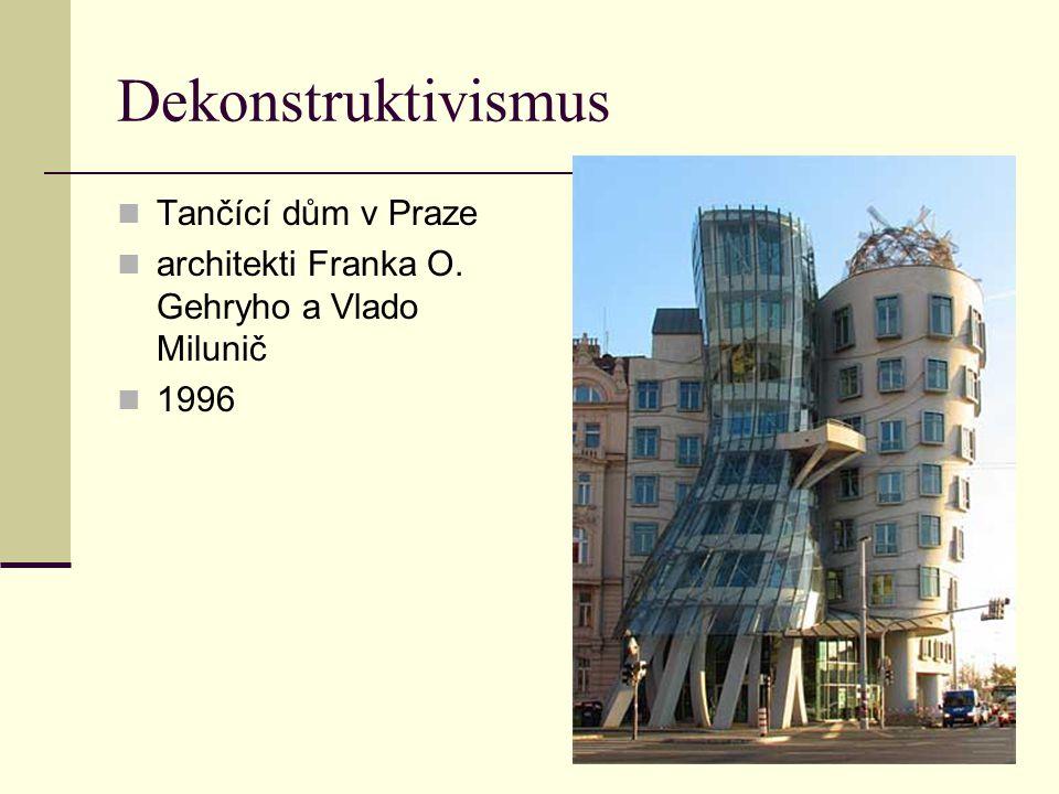 Dekonstruktivismus Tančící dům v Praze architekti Franka O. Gehryho a Vlado Milunič 1996