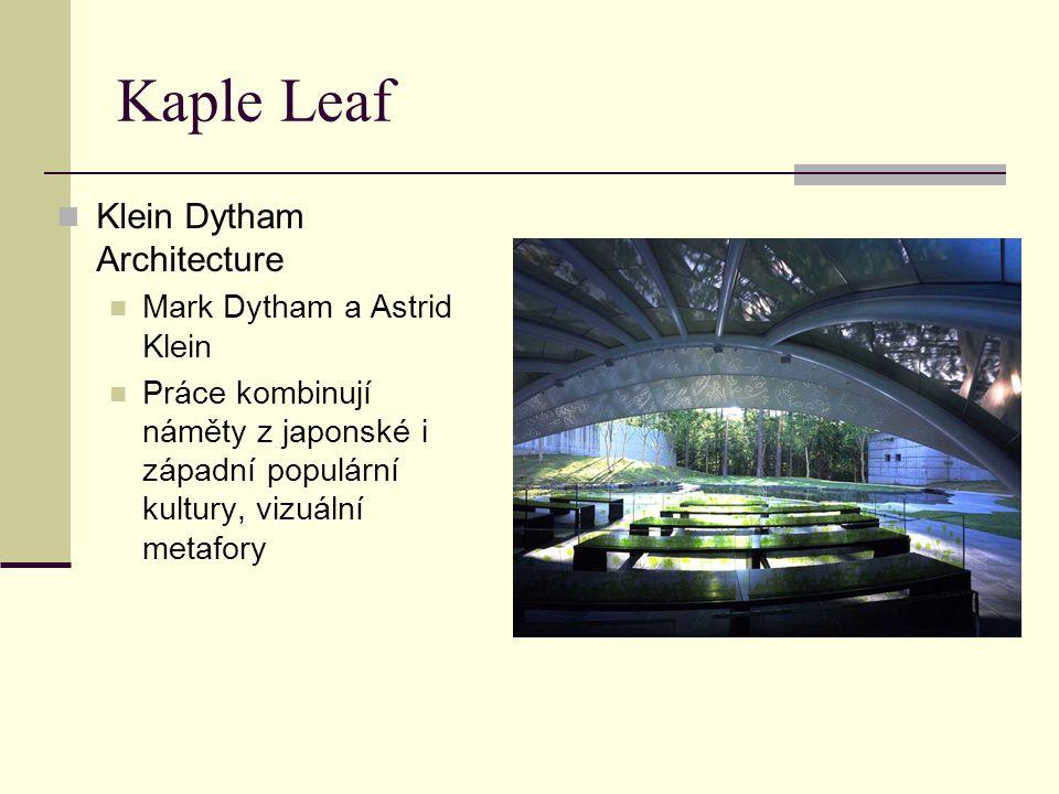 Kaple Leaf Klein Dytham Architecture Mark Dytham a Astrid Klein Práce kombinují náměty z japonské i západní populární kultury, vizuální metafory