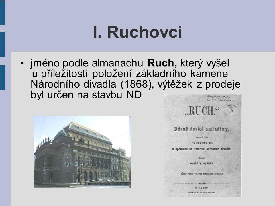 – hlásili se k myšlence slovanské vzájemnosti, kladli důraz na vlastenectví, národní tradice, oslavovali českou historii  národní škola