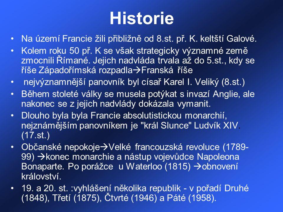Historie Na území Francie žili přibližně od 8.st. př. K. keltští Galové. Kolem roku 50 př. K se však strategicky významné země zmocnili Římané. Jejich