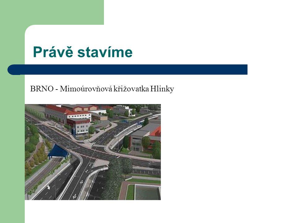 Právě stavíme BRNO - Mimoúrovňová křižovatka Hlinky