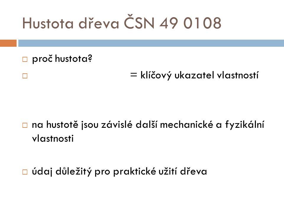 Hustota dřeva ČSN 49 0108  proč hustota.