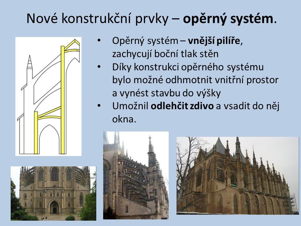 Nové konstrukční prvky – opěrný systém. Opěrný systém – vnější pilíře, zachycují boční tlak stěn Díky konstrukci opěrného systému bylo možné odhmotnit