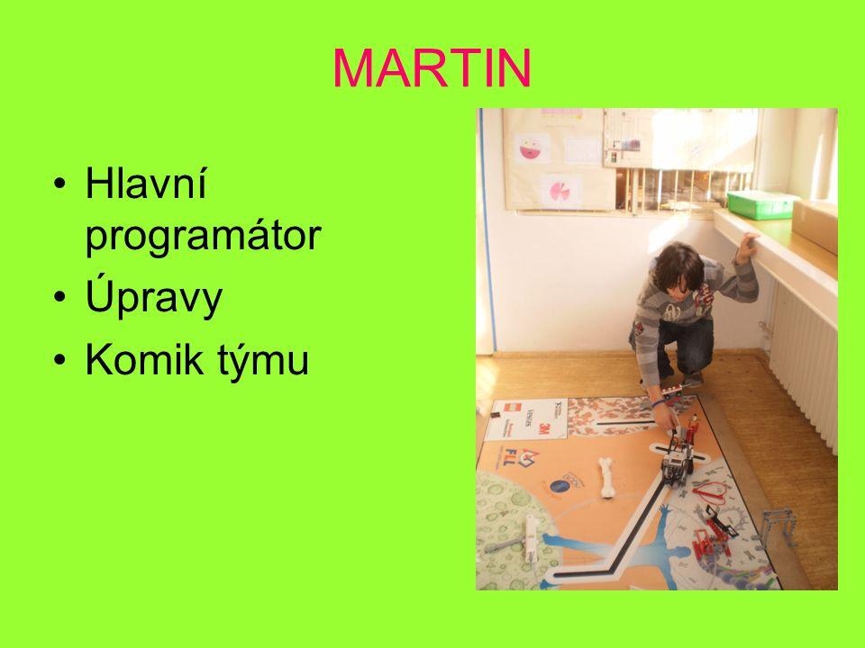 MARTIN Hlavní programátor Úpravy Komik týmu