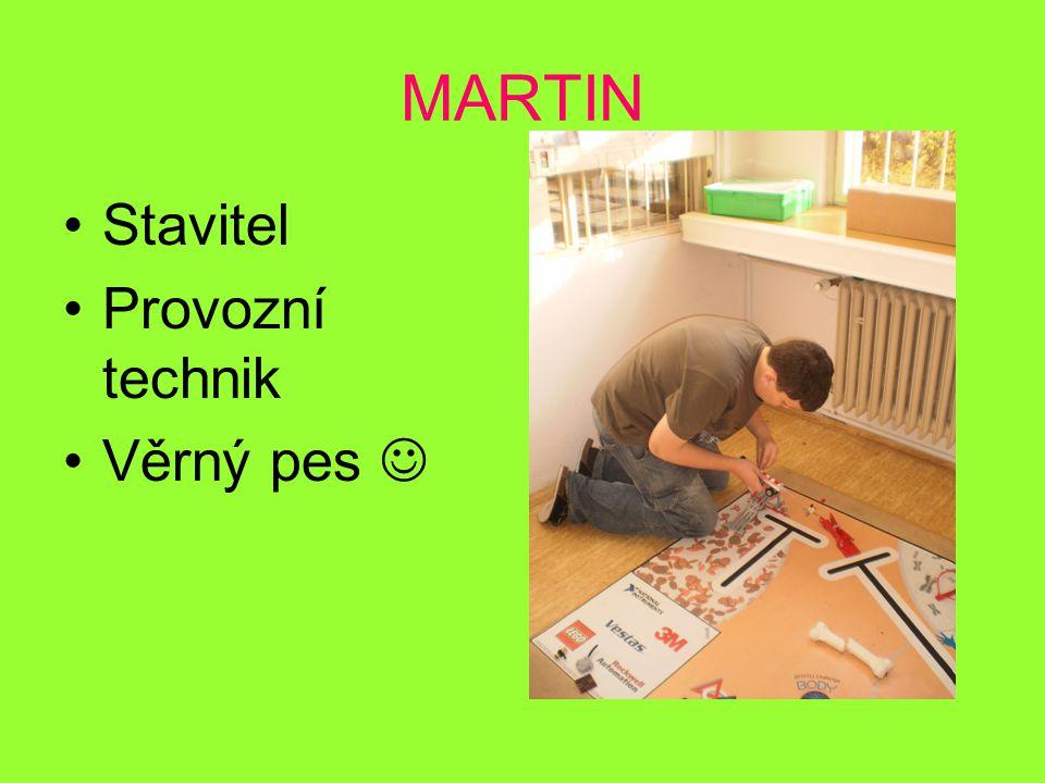 MARTIN Stavitel Provozní technik Věrný pes