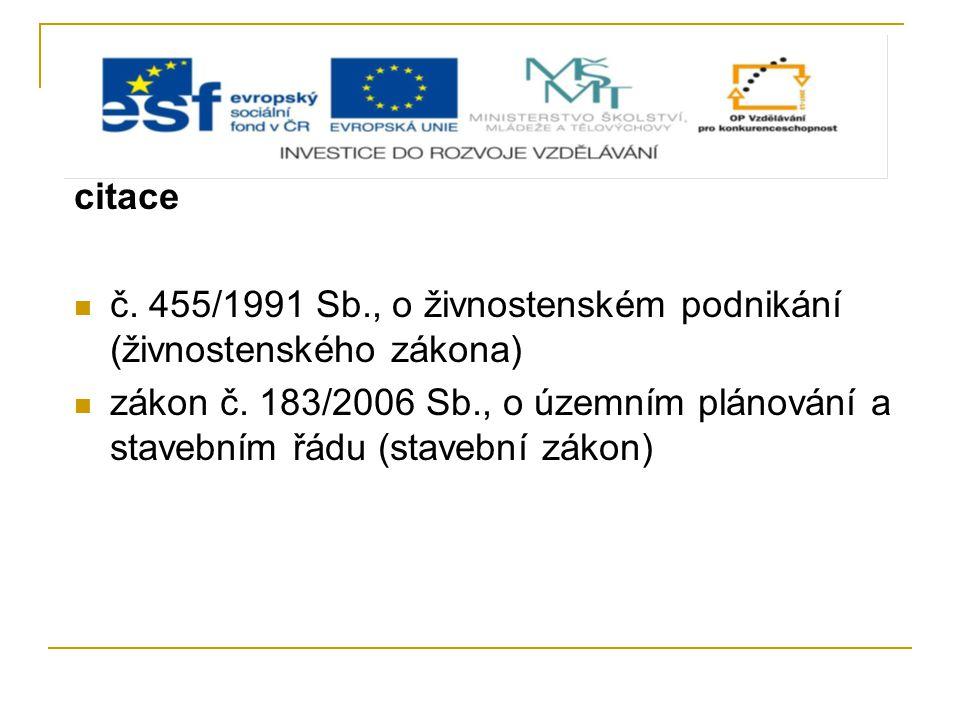 citace č. 455/1991 Sb., o živnostenském podnikání (živnostenského zákona) zákon č.
