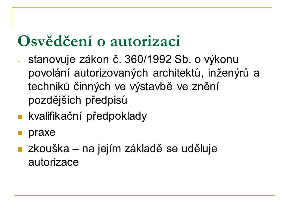 Osvědčení o autorizaci - stanovuje zákon č. 360/1992 Sb.