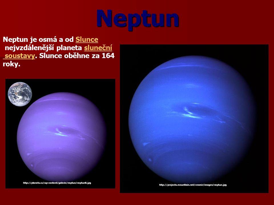 Neptun Neptun je osmá a od SlunceSlunce nejvzdálenější planeta slunečnísluneční soustavy soustavy. Slunce oběhne za 164 roky. http://projects.mounttai