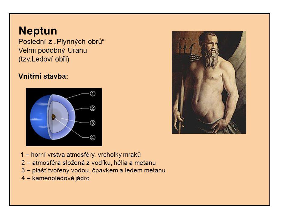 """Neptun Poslední z """"Plynných obrů"""" Velmi podobný Uranu (tzv.Ledoví obři) Vnitřní stavba: 1 – horní vrstva atmosféry, vrcholky mraků 2 – atmosféra slože"""