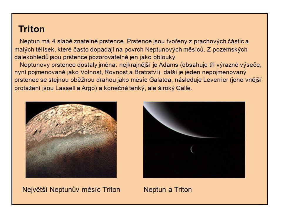 Triton Neptun má 4 slabě znatelné prstence. Prstence jsou tvořeny z prachových částic a malých tělísek, které často dopadají na povrch Neptunových měs