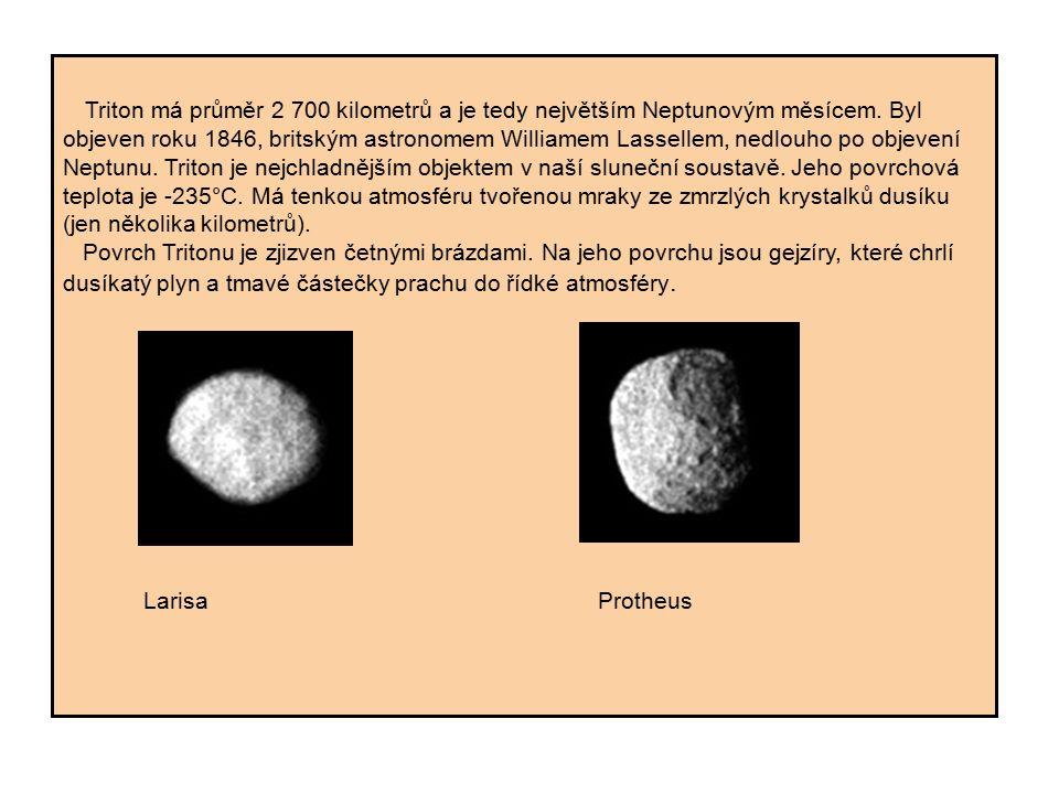 Triton má průměr 2 700 kilometrů a je tedy největším Neptunovým měsícem. Byl objeven roku 1846, britským astronomem Williamem Lassellem, nedlouho po o