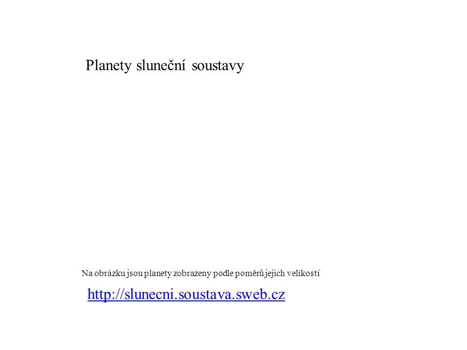 Planety sluneční soustavy Na obrázku jsou planety zobrazeny podle poměrů jejich velikostí http://slunecni.soustava.sweb.cz