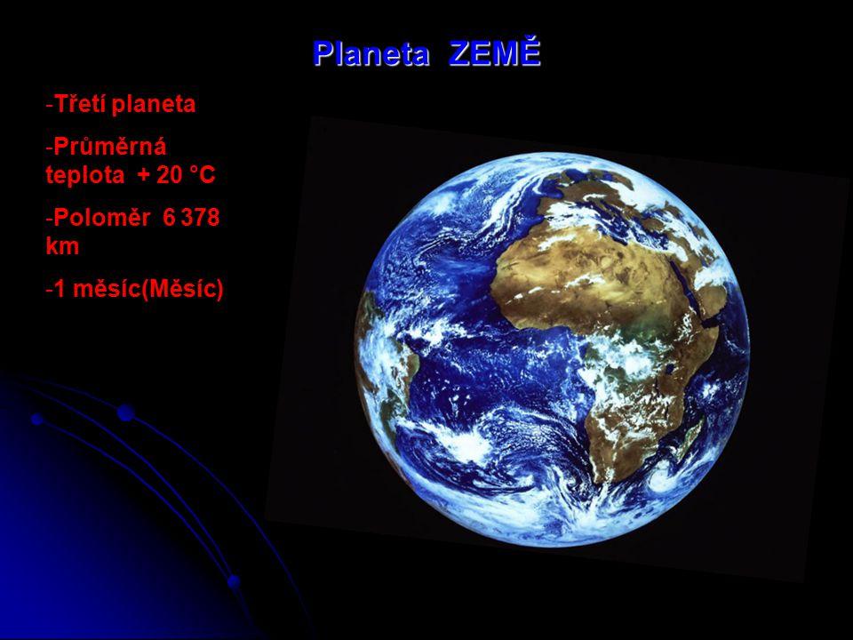 Planeta VENUŠE -až 480 °C -poloměr 6 050 km -rok : 225 dní -den : 243 dní