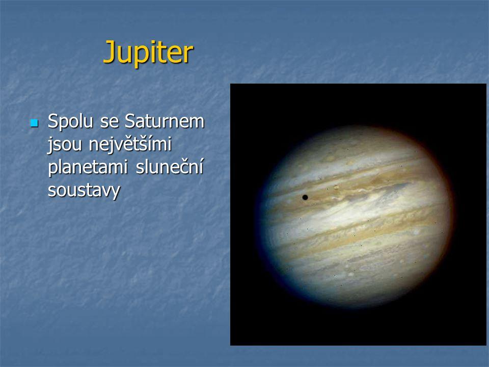 Jupiter Spolu se Saturnem jsou největšími planetami sluneční soustavy Spolu se Saturnem jsou největšími planetami sluneční soustavy