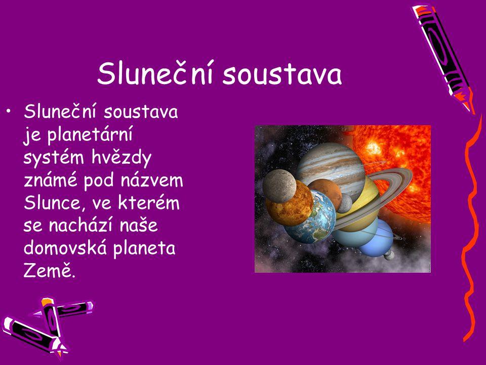 Sluneční soustava Sluneční soustava je planetární systém hvězdy známé pod názvem Slunce, ve kterém se nachází naše domovská planeta Země.