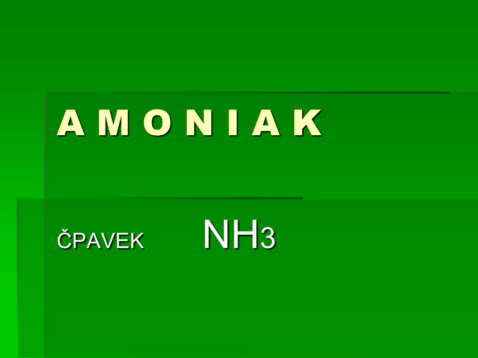 A M O N I A K ČPAVEK NH 3