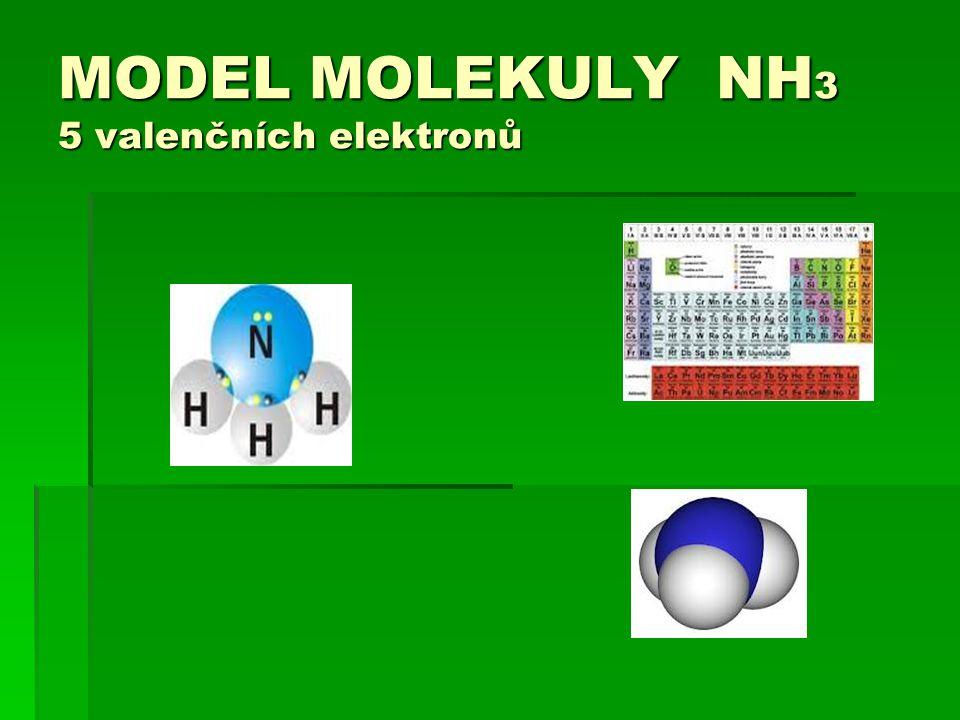 MODEL MOLEKULY NH 3 5 valenčních elektronů