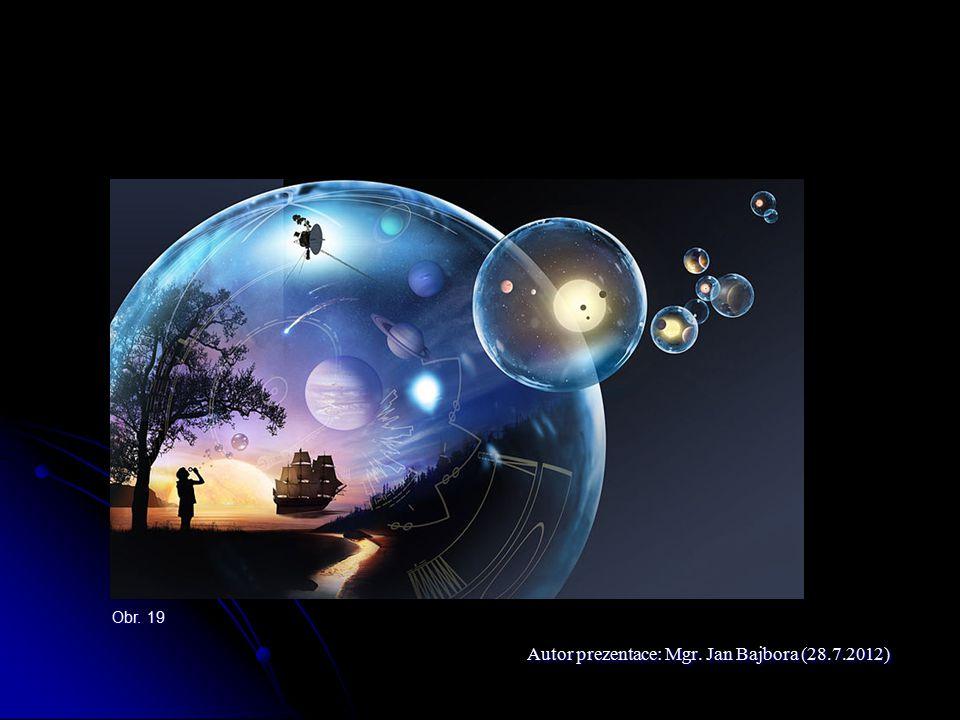 Autor prezentace: Mgr. Jan Bajbora (28.7.2012) Obr. 19