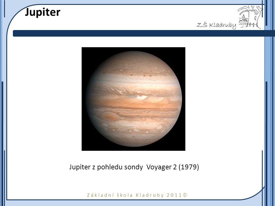 Základní škola Kladruby 2011  Jupiter Jupiter z pohledu sondy Voyager 2 (1979)