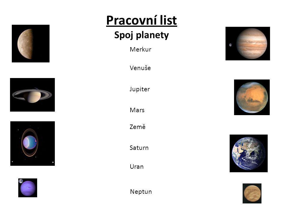 Pracovní list Spoj planety Merkur Země Uran Neptun Saturn Jupiter Mars Venuše