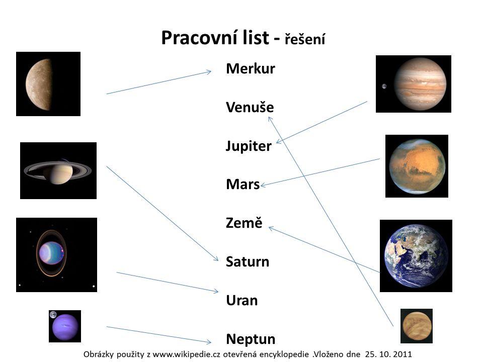 Pracovní list - řešení Merkur Venuše Jupiter Mars Země Saturn Uran Neptun
